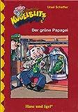 Kommissar Kugelblitz - Der grüne Papagei. 12 Ratekrimis (Schulausgabe)