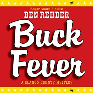 Buck Fever     A Blanco County Mystery, Book 1              By:                                                                                                                                 Ben Rehder                               Narrated by:                                                                                                                                 Johnny Peppers                      Length: 6 hrs and 54 mins     153 ratings     Overall 3.9