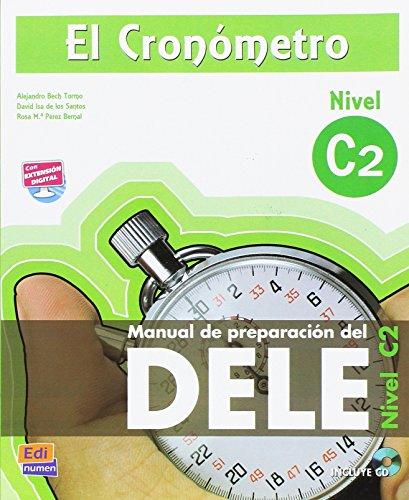 El Cronometro. Manuale di preparazione del Dele. Nivel C2. Per le Scuole superiori. Con CD Audio. Con espansione online