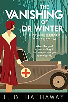 The Vanishing of Dr Winter: A Cozy Historical Murder Mystery (The Posie Parker Mystery Series Book 4) by [L.B. Hathaway]