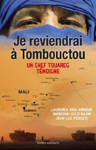 Je reviendrai à Tombouctou: Un chef Touareg témoigne