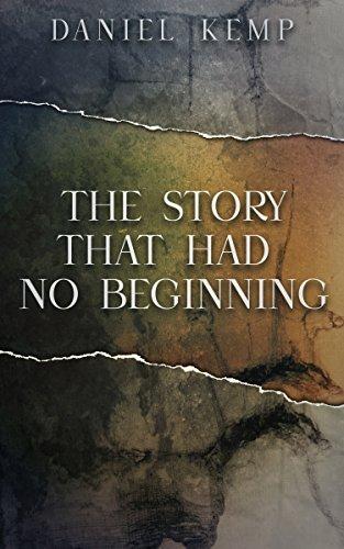 The Story That Had No Beginning by [Daniel Kemp, Julia Gibbs]