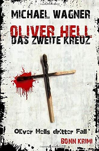 Oliver Hell – Das zweite Kreuz: Oliver Hells dritter Fall