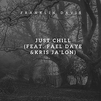 Just Chill (feat. Fael Daye & Kris Ja'lon)