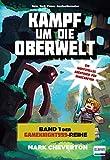 Kampf um die Oberwelt: Band 1 der Gameknight999-Serie