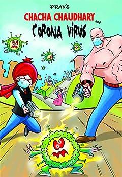 CHACHA CHAUDHARY AND CORONA VIRUS: CHACHA CHAUDHARY : CARTOONIST PRAN KUMAR by [PRAN KUMAR SHARMA]