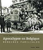 1940-1945 Apocalypse en Belgique Mémoires familiales