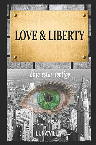 LOVE & LIBERTY: Elijo estar contigo