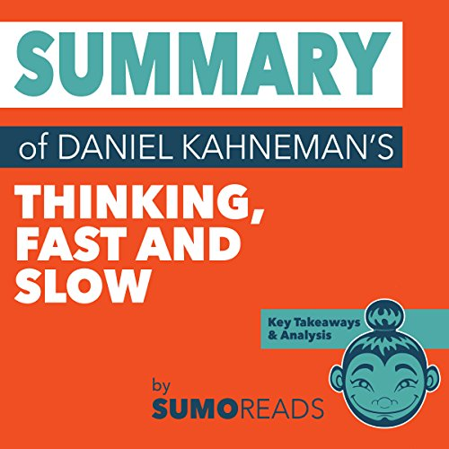 Summary of Daniel Kahneman's Thinking Fast and Slow: Key Takeaways & Analysis Audiobook By Sumoreads cover art