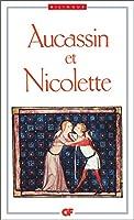 Aucassin Et Nicolette: Chantefable Du Xiiie Siecle