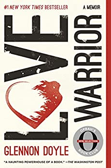 Love Warrior: A Memoir by [Glennon Doyle, Glennon Doyle Melton]
