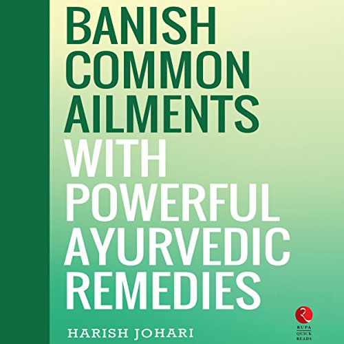 Banish Common Ailments with Powerful Ayurvedic Remedies (Rupa Quick Reads) cover art
