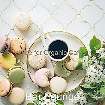 Vibe for Organic Cafes