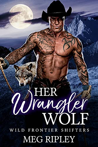 Her Wrangler Wolf (Shifter Nation: Wild Frontier Shifters)