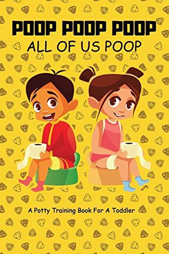 Poop Poop Poop - All of us Poop : A potty training book for toddler