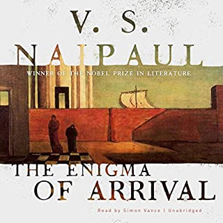 The Enigma of Arrival                   By:                                                                                                                                 V. S. Naipaul                               Narrated by:                                                                                                                                 Simon Vance                      Length: 13 hrs and 8 mins     13 ratings     Overall 4.3