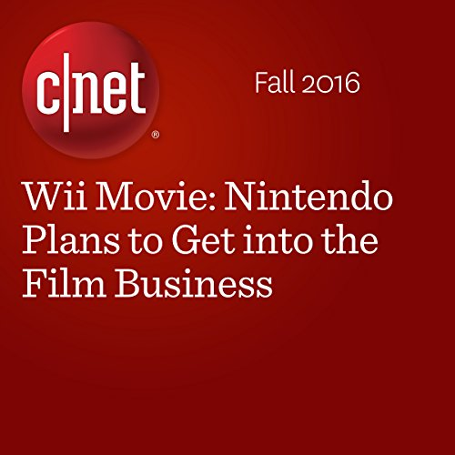 Wii Movie: Nintendo Plans to Get into the Film Business audiobook cover art