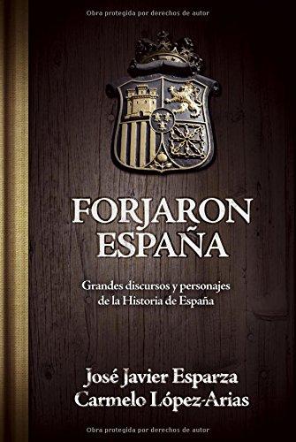 Forjaron España: Grandes discursos y personajes de la historia de España (Ensayo)