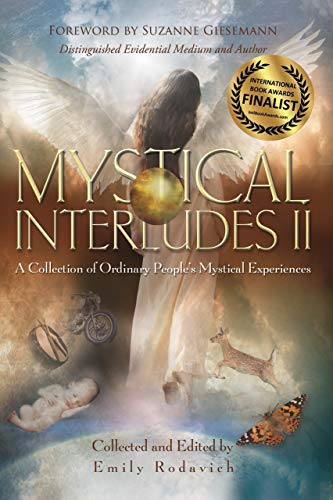 Mystical Interludes II: A Collection of Ordinary People's Mystical Experiences