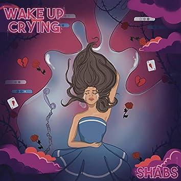 Wake Up Crying