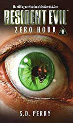 Zero Hour (Resident Evil Series, Book 0) : S. D. Perry