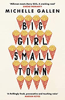 Big Girl  Small Town: Shortlisted for the Costa First Novel Award (English Edition) PDF EPUB Gratis descargar completo