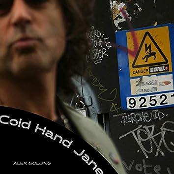 Cold Hand Jane