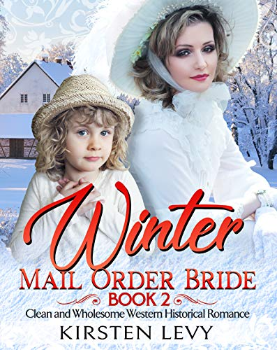 Wintеr Mail Ordеr Bridе Book 2: Clеan and Wholеsomе Wеstеrn Historical Romancе (English Edition)