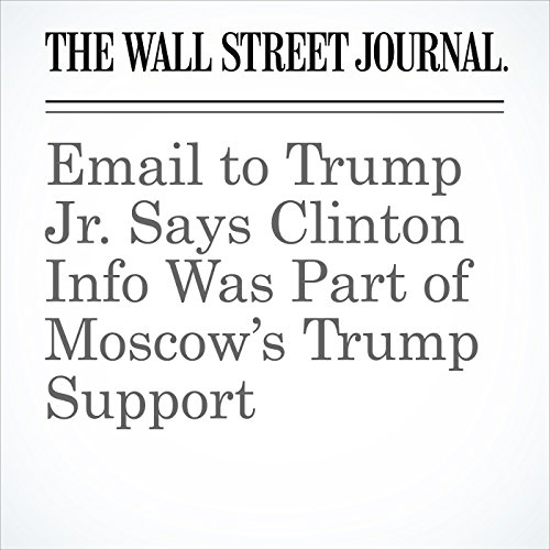 Email to Trump Jr. Says Clinton Info Was Part of Moscow's Trump Support copertina
