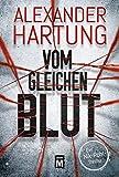Vom gleichen Blut (Ein Nik-Pohl-Thriller, Band 2) - Alexander Hartung