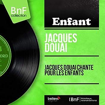 Jacques Douai chante pour les enfants (feat. Léo Petit) [Mono Version]