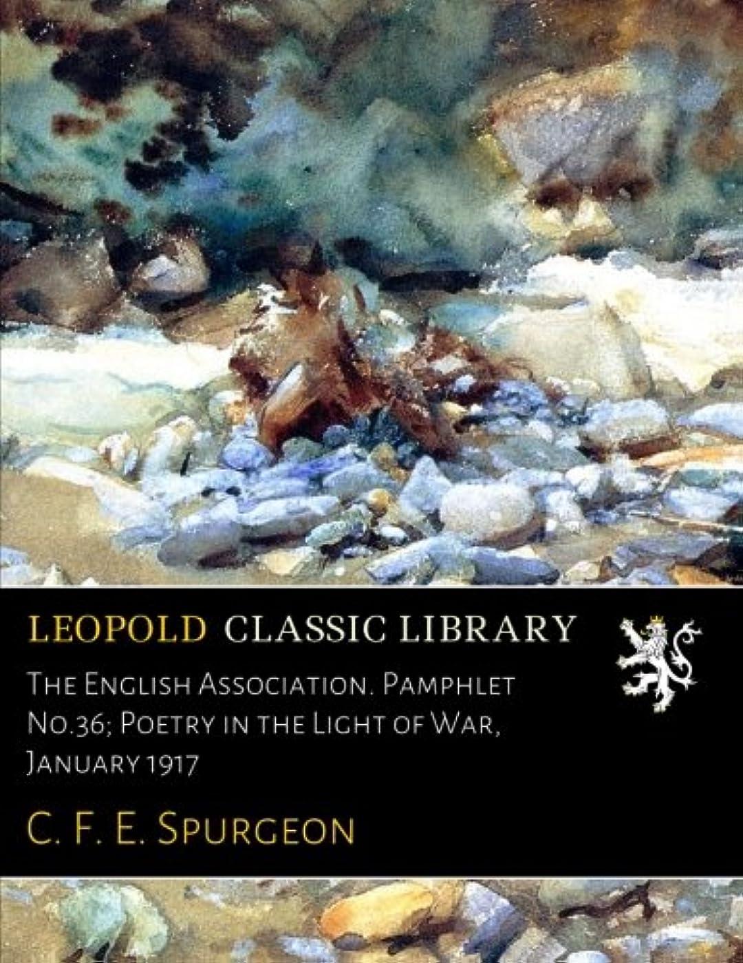 のれん行列やるThe English Association. Pamphlet No.36; Poetry in the Light of War, January 1917