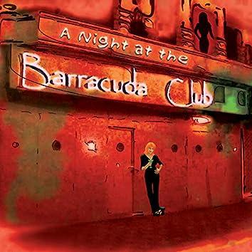 A Night at the Barracuda Club