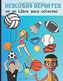 Descubro deportes en un libro para colorear: Libro de dibujos para niños sobre el tema del deporte - descubrir coloreando sin desbordar los diferentes ... y niñas de unos 50 dibujos para colorear