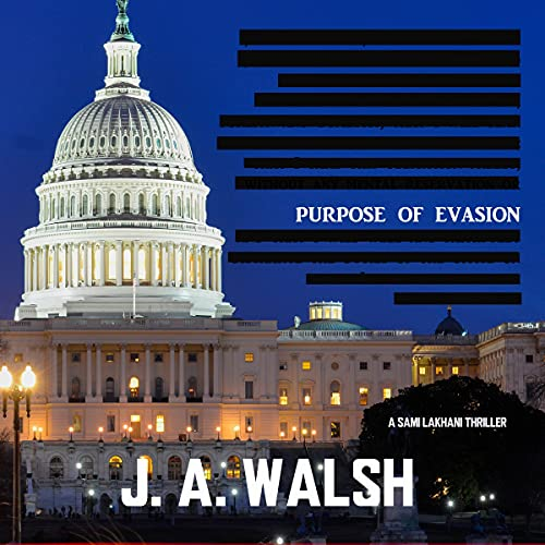 Purpose of Evasion: A Sami Lakhani Thriller Audiobook By J. A. Walsh cover art