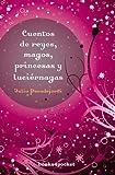 Cuentos de reyes, magos, princesa y luciérnagas (Books4pocket)