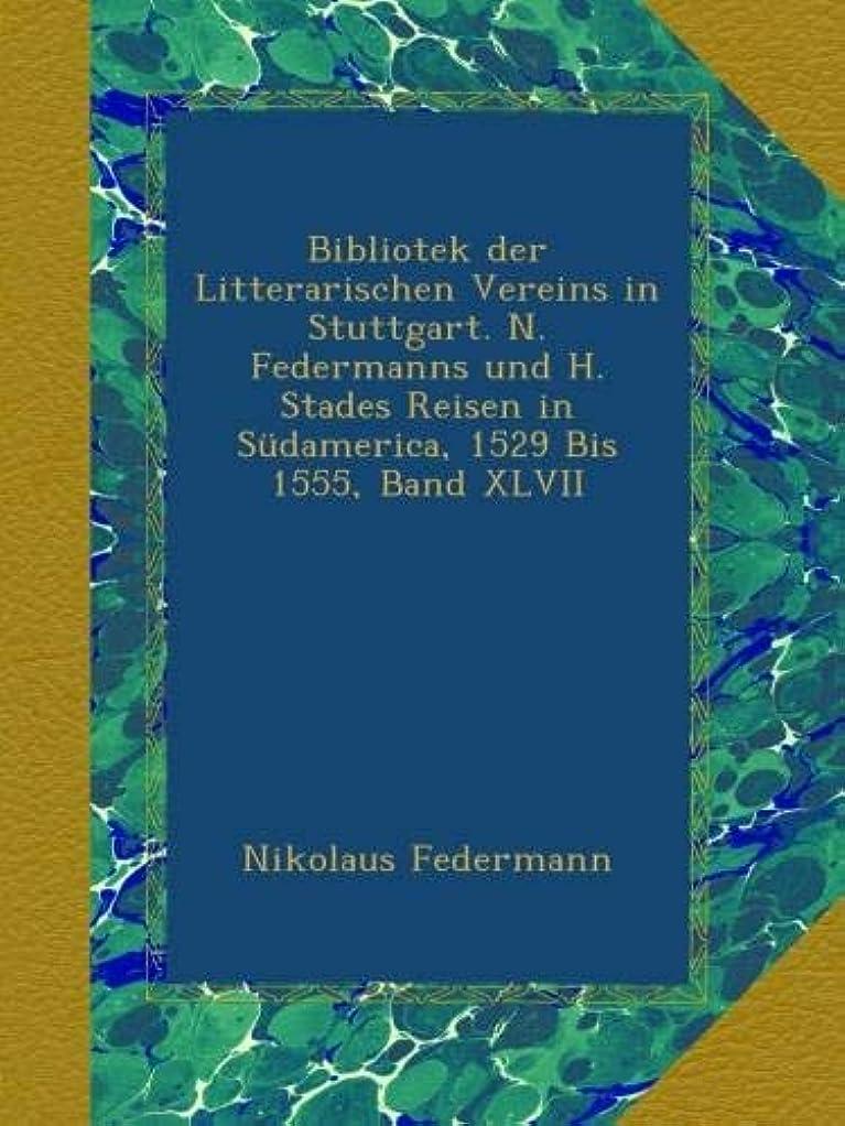 致死つかむ咽頭Bibliotek der Litterarischen Vereins in Stuttgart. N. Federmanns und H. Stades Reisen in Suedamerica, 1529 Bis 1555, Band XLVII