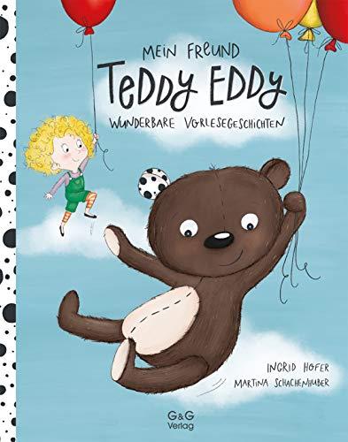 Mein Freund Teddy Eddy: Wunderbare Vorlesegeschichten