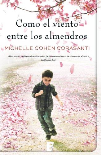 Como el viento entre los almendros (Spanish Edition)