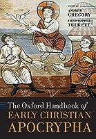 The Oxford Handbook of Early Christian Apocrypha (Oxford Handbooks)