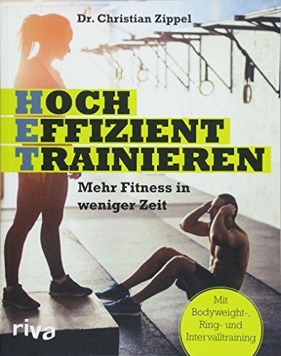 HET - Hocheffizient trainieren: Mehr Fitness in weniger Zeit. Mit Bodyweight-, Ring- und Intervalltraining