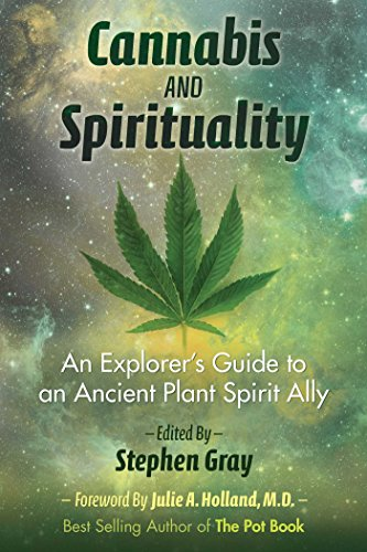 Cannabis and Spirituality: An Explorer's Guide to an Ancient Plant Spirit Ally (English Edition)