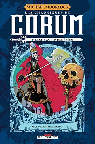 Les Chroniques de Corum T01 : Le Chevalier des épées par [Mike Baron, Mike Mignola]