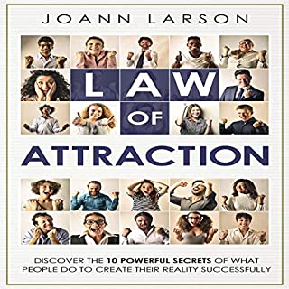 Law of Attraction: Discover the 10 Powerful Secrets of What People Do to Create Their Reality Successfully cover art