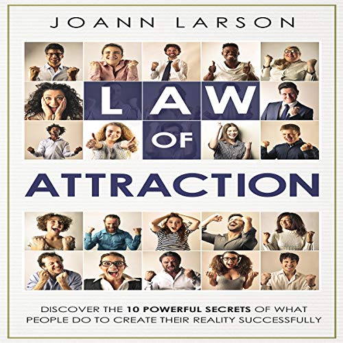 Law of Attraction: Discover the 10 Powerful Secrets of What People Do to Create Their Reality Successfully audiobook cover art