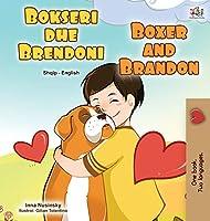 Boxer and Brandon (Albanian English Bilingual Book for Kids) (Albanian English Bilingual Collection)