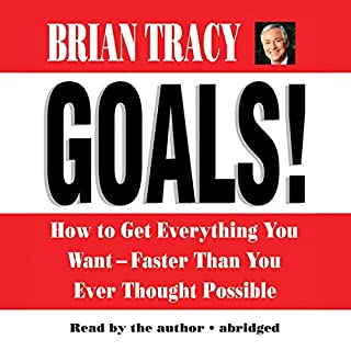 Goals! How to Get Everything You Want Faster Than You Ever Thought Possible cover art