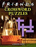 Friends Crossword Puzzles: An Interesting Book With Fun Game About Friends. An Item For You To Relax And Relieve Stress