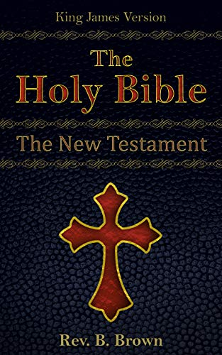 King James Version: The Holy Bible: The New Testament (English Edition)