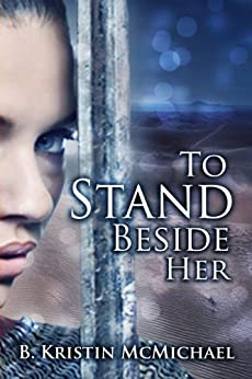 To Stand Beside Her by [B. Kristin McMichael]